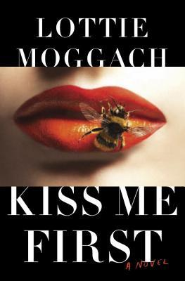 Kiss Me First by Lottie Mogach